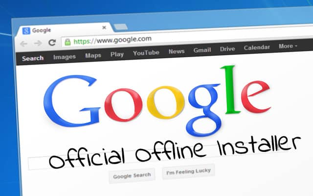 Official Google Chrome Standalone Offline Installer
