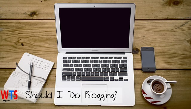 Should I Do Blogging?