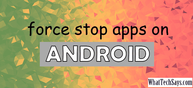 force quit android app