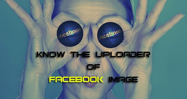Know the Uploader of Facebook Downloaded Image