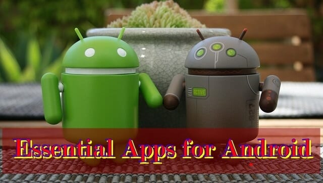 Essential apps for android