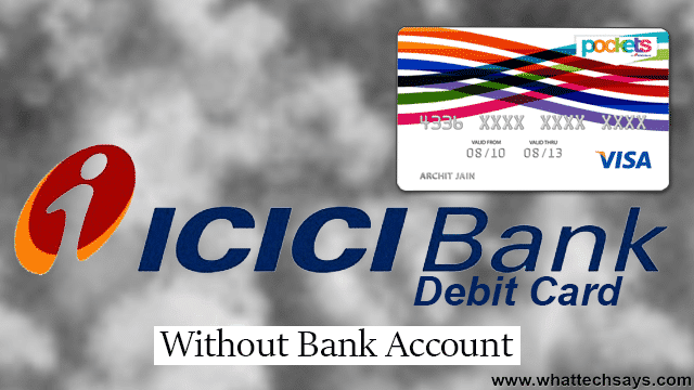 Create ICICI Bank Visa Debit Card without an Account