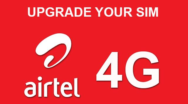 Convert Airtel 2G, 3G SIM to 4G free