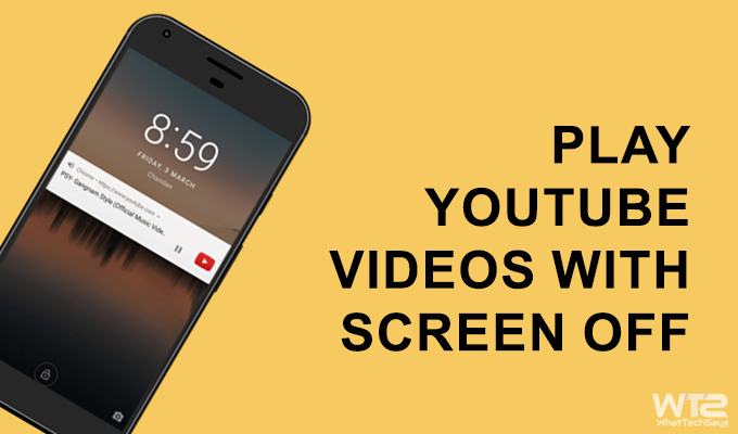 How to Play YouTube Videos with Screen Off
