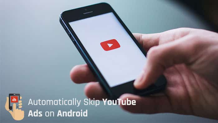 How to Automatically Skip YouTube Ads on Android without Root