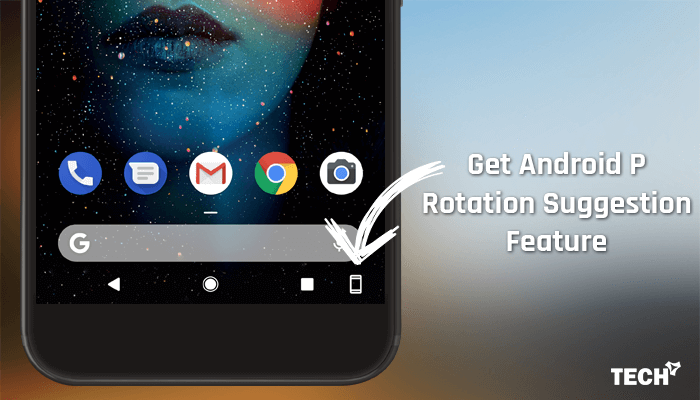 Get Android P Rotation Suggestion on Any Android Phone